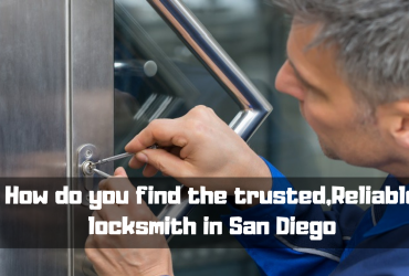 How do you find the Trusted, Reliable locksmith in San Diego